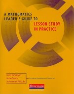 A Mathematics Leader's Guide to Lesson Study in Practice