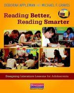 Reading Better, Reading Smarter: Designing Literature Lessons for Adolescents