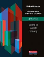 Cognition-Based Assessment & Teaching of Place Value: Building on Students' Reasoning