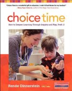 Choice Time: How to Deepen Learning Through Inquiry and Play