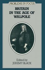 Britain in the Age of Walpole