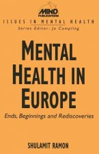 Mental Health in Europe: Ends, Beginnings and Rediscoveries