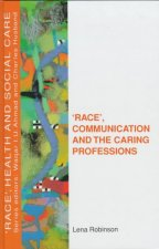 'Race', Communication and the Caring Professions