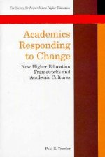 Academics Responding to Change: New Higher Education Frameworks and Academic Cultures