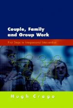 Couple, Family and Group Work: First Steps in Interpersonal Intervention
