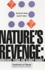 Nature's Revenge?: Hurricanes, Floods and Climate Change