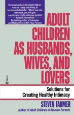 Adult Children as Husbands, Wives, and Lovers: Solutions for Creating Healthy Intimacy