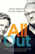 All Out: A Father and Son Confront the Hard Truths That Made Them Better Men