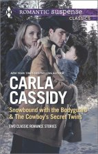 Snowbound with the Bodyguard and the Cowboy's Secret Twins: The Cowboy's Secret Twins