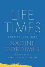 Life Times: Stories, 1952-2007