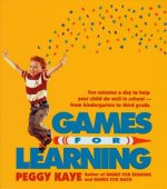 Games for Learning: Ten Minutes a Day to Help Your Child Do Well in School from Kindergarten to Third Grade