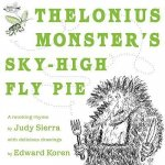 Thelonius Monster's Sky-High Fly Pie