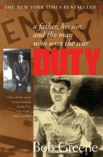 Duty:: A Father, His Son, and the Man Who Won the War