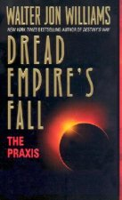 The Praxis: Dread Empire's Fall