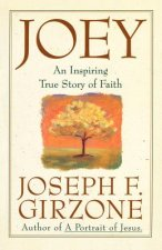 Joey: An Inspiring True Story of Faith and Forgiveness