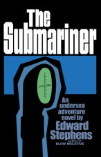 The Submariner: An Undersea Adventure Novel