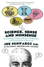 Science, Sense and Nonsense: 61 Nourishing, Healthy, Bunk-Free Commentaries on the Chemistry That Affects Us All
