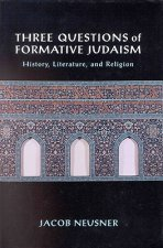 Three Questions of Formative Judaism: History, Literature, and Religion
