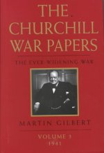The Churchill War Papers: The Ever Widening War, Volume 3: 1941