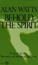 Behold the Spirit: A Study in the Necessity of Mystical Religion