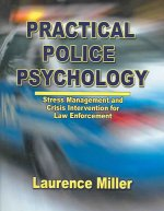 Practical Police Psychology: Stress Management and Crisis Intervention for Law Enforcement