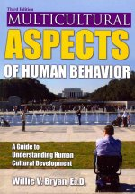 Multicultural Aspects of Human Behavior: A Guide to Understanding Human Cultural Development