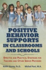 Postive Behavior Supports in Classrooms and School: Effective and Practical Strategies for Teachers and Other Service Providers