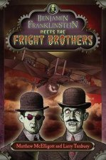 Benjamin Franklinstein Meets the Fright Brothers