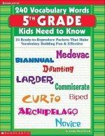 240 Vocabulary Words 5th Grade Kids Need to Know: 24 Ready-To-Reproduce Packets That Make Vocabulary Building Fun & Effective