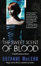 The Sweet Scent of Blood: A Spellcrackers Novel
