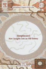 Streptococci - New Insights Into an Old Enemy: Proceedings of the XVIth Lancefield International Symposium on Streptococci and Streptococcal Diseases,