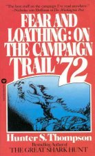 Fear and Loathing. On the Campaign Trail '72