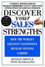 Discover Your Sales Strengths: How the World's Greatest Salespeople Develop Winning Careers