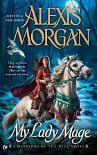 My Lady Mage: A Warriors of the Mist Novel