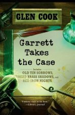 Garrett Takes the Case: Old Tin Sorrows/Dread Brass Shadows/Red Iron Nights