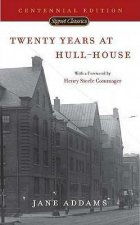 Twenty Years at Hull-House: Centennial Edition