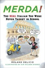 Merda!: The Real Italian You Were Never Taught in School