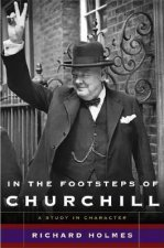 In the Footsteps of Churchill: A Study in Character