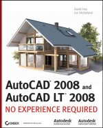 AutoCAD 2008 & AutoCAD LT 2008: No Experience Required