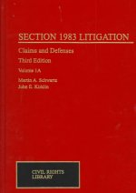Section 1983 Litigation, Volume 1, 1a and 1b: Claims and Defenses, Fourth Edition