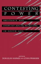 Contesting Power: Everyday Resistance in South Asian Society & History