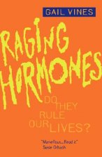 Raging Hormones: Do They Rule Our Lives?