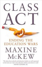 Class ACT: Ending the Education Wars