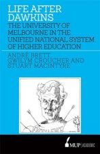Life After Dawkins: The University of Melbourne in the Unified National System of Higher Education 1988-96