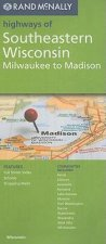Rand McNally Highways of Southeastern Wisconsin: Milwaukee to Madison