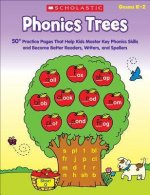 Phonics Trees, Grades K-2: 50+ Practice Pages That Help Kids Master Key Phonics Skills and Become Better Readers, Writers, and Spellers