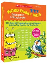 Word Family Tales Interactive E-Storybooks: 25 E-Books with Engaging Interactive Whiteboard Activities That Teach the Top Word Families
