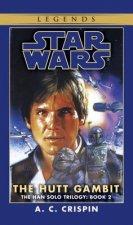 Hutt Gambit: Star Wars Legends (The Han Solo Trilogy)