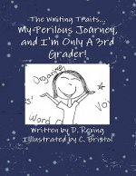 The Writing Traits...My Perilous Journey, and I'm Only a 3rd Grader!