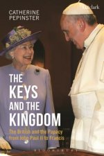 The Keys and the Kingdom: The British and the Papacy from John Paul II to Francis